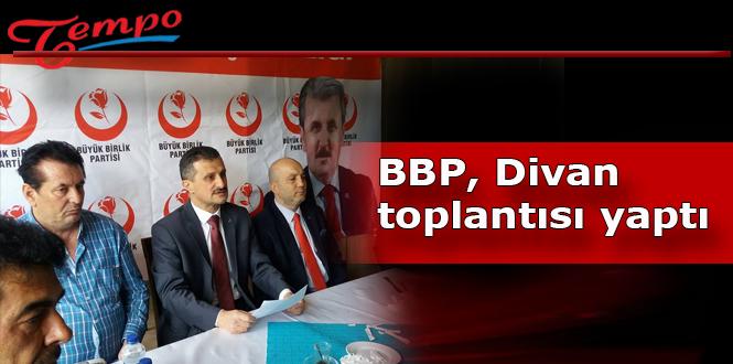 BBP, divan toplantısı yaptı