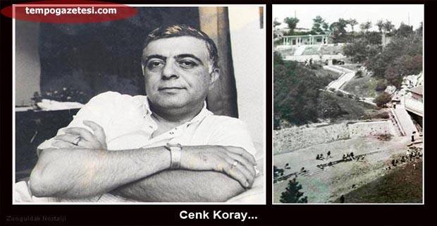 Cenk Koray ve Zonguldak!..