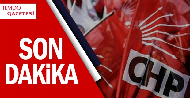 CHP'de ŞOK iddia...
