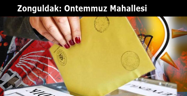 Zonguldak: Ontemmuz Mahalle sonuçları