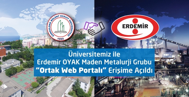 """BEÜ - ERDEMİR """"Ortak WEB Portalı"""" erişime açıldı"""