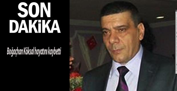Boğaçhan Köksal hayatını kaybetti