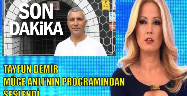 Tayfun Demir Müge Anlı'nın programında!