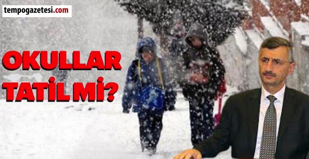 Vali Erdoğan Bektaş açıkladı. Okullar yarın!..