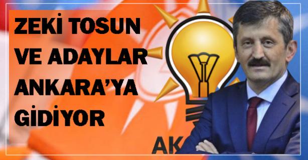 Zeki Tosun ve adaylar Ankara'ya gidiyor