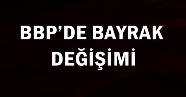 BBP'de bayrak değişimi