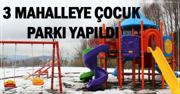 3 Mahalleye çocuk parkı yapıldı