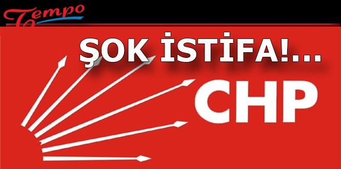 CHP'den Şok İstifa!...
