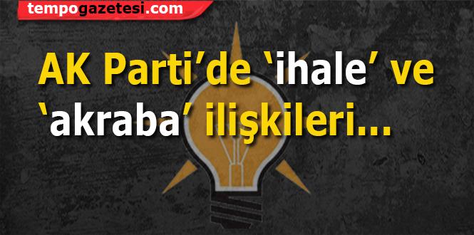 AK Parti'de 'ihale' ve 'akraba' ilişkileri...