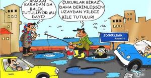 Zonguldak'ın çukurları!..