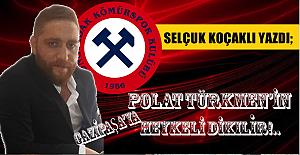 Gazipaşa'ya Polat Türkmen'in Heykeli dikilir!..