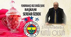 Serdar Özbek, Ramazan Bayramını kutladı…