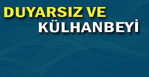 Başkan ALAN'ı eleştirdi: Duyarsız ve Külhanbeyi
