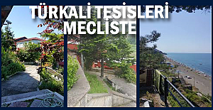 Türkali tesislerinin satışı Meclis'te