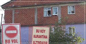 O köye giriş de çıkış da yasak
