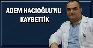 Hacıoğlu Coronadan hayatını kaybetti