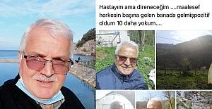 Covit olduğunu duyurdu, 10 saat sonra hayatını kaybetti