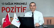 13 Sağlık personeli POZİTİF